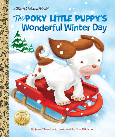 The Poky Little Puppy's Wonderful Winter Day by Jean Chandler