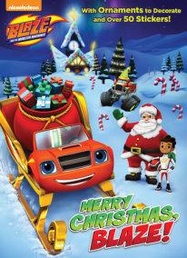 Merry Christmas, Blaze! (Blaze and the Monster Machines)