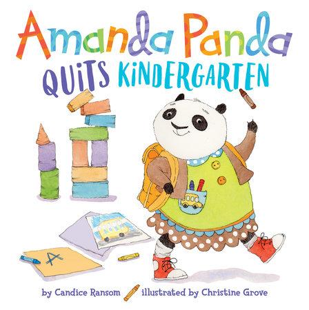 Amanda Panda Quits Kindergarten by Candice Ransom