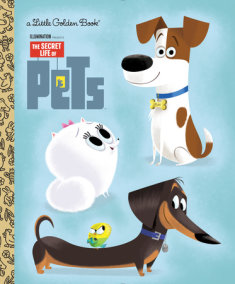 The Secret Life of Pets Little Golden Book (Secret Life of Pets)