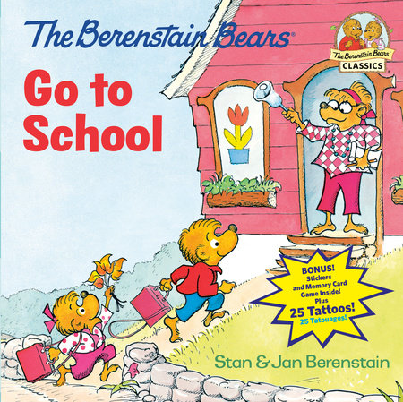 The Berenstain Bears Go to School by Stan Berenstain and Jan Berenstain