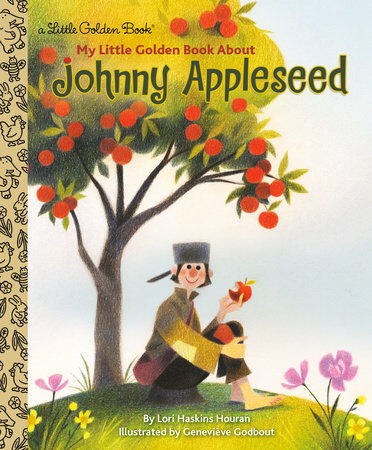My Little Golden Book About Johnny Appleseed by Lori Haskins Houran