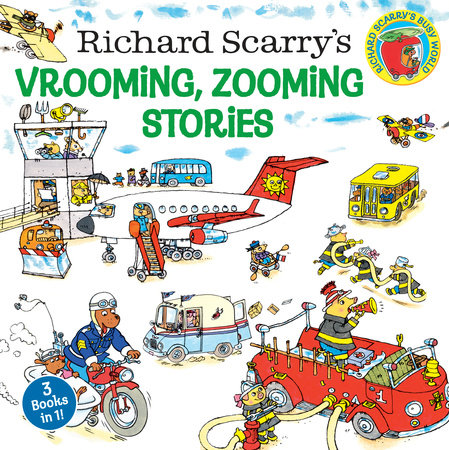 Richard Scarry's Vrooming, Zooming Stories by Written and illustrated by Richard Scarry