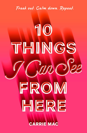 10 Things I Can See From Here by Carrie Mac