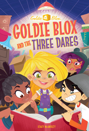 Goldie Blox and the Three Dares (GoldieBlox) by Stacy McAnulty