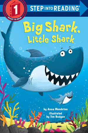 Big Shark, Little Shark by Anna Membrino; illustrated by Tim Budgen