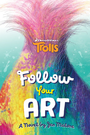 Follow Your Art (DreamWorks Trolls)