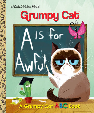A Is for Awful: A Grumpy Cat ABC Book (Grumpy Cat) by Christy Webster