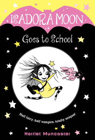 Isadora Moon Goes to School by Harriet Muncaster