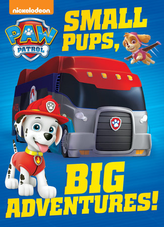 Small Pups, Big Adventures! (PAW Patrol)