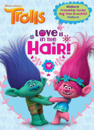 Love Is in the Hair! (DreamWorks Trolls) by Golden Books