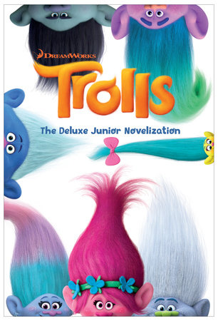 Trolls: The Deluxe Junior Novelization (DreamWorks Trolls)