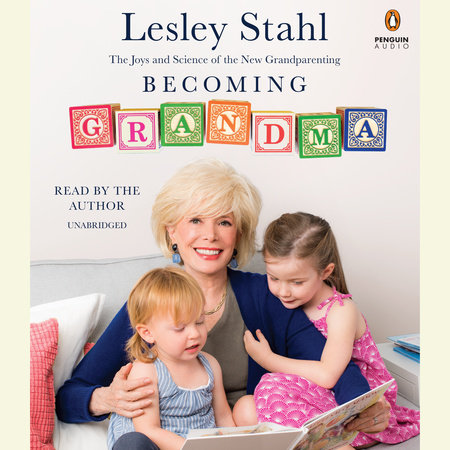 Becoming Grandma by Lesley Stahl