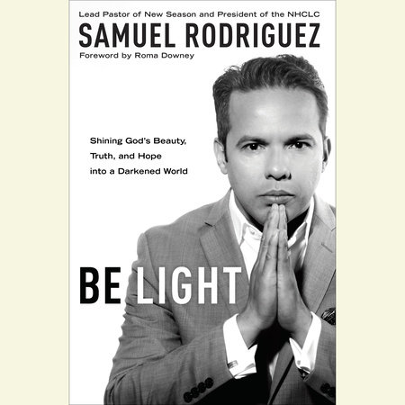 Be Light by Samuel Rodriguez