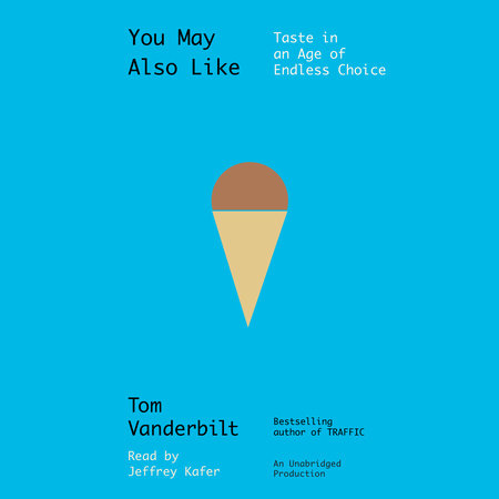 You May Also Like by Tom Vanderbilt