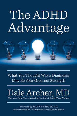 The ADHD Advantage by Dale Archer, MD