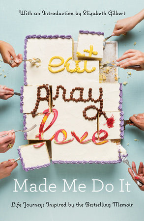 Eat Pray Love Made Me Do It by Various