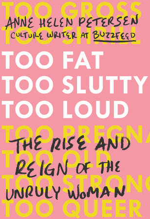 The cover of the book Too Fat, Too Slutty, Too Loud