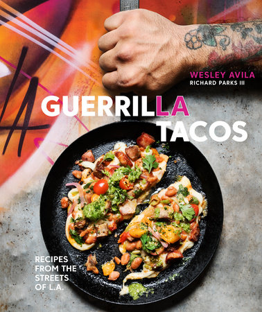 Guerrilla Tacos by Wesley Avila and Richard Parks III