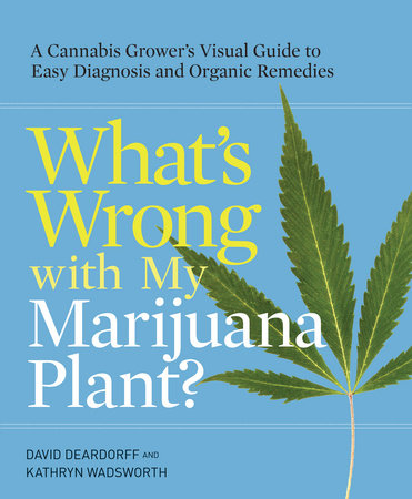 The Cover Of Book Whats Wrong With My Marijuana Plant