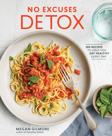 No Excuses Detox by Megan Gilmore