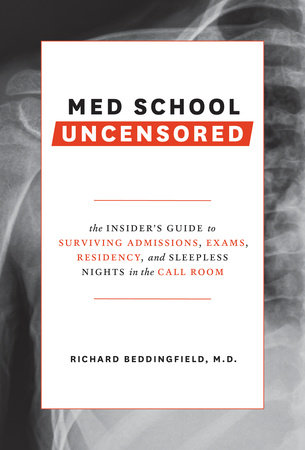 Med School Uncensored by Richard Beddingfield, MD