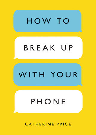 The cover of the book How to Break Up with Your Phone