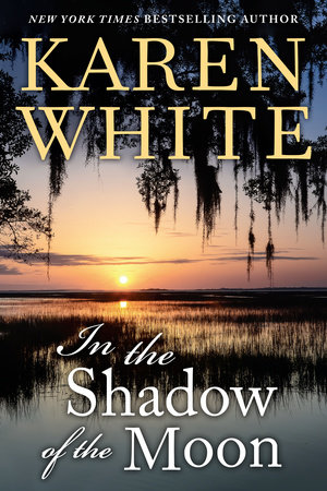 In the Shadow of the Moon by Karen White