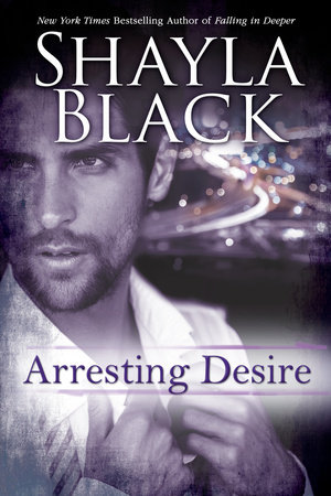 Arresting Desire by Shayla Black