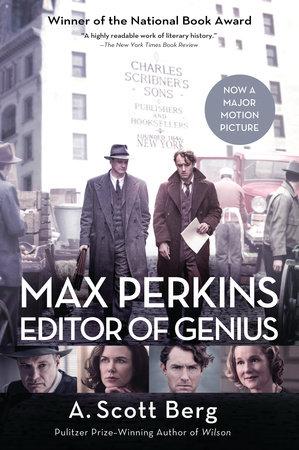 Max Perkins, Editor Of Genius by A. Scott Berg