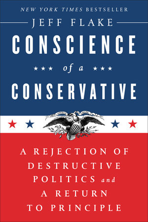 Conscience of a Conservative by Jeff Flake