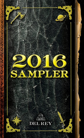 2016 Del Rey Sampler by Katherine Arden, Indra Das, Sylvain Neuvel, Michael J. Sullivan and Connie Willis