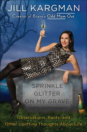 The cover of the book Sprinkle Glitter on My Grave