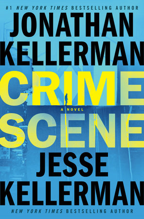 Crime Scene by Jonathan and Jesse Kellerman
