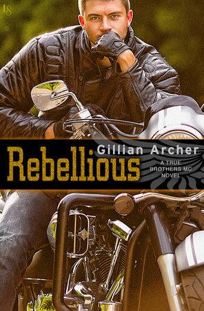 Rebellious by Gillian Archer