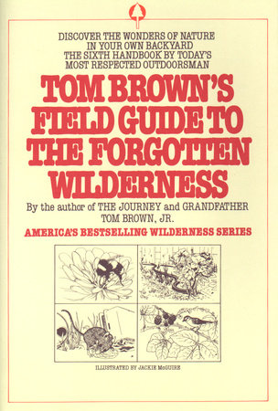 Tom Brown's Field Guide to the Forgotten Wilderness by Tom Brown