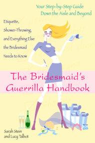 The Bridesmaid's Guerilla Handbook