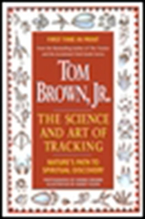 Tom Brown's Science and Art of Tracking by Tom Brown