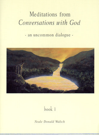 Meditations from Conversations with God by Neale Donald Walsch