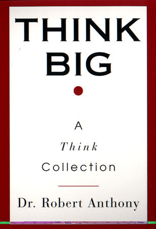 Think Big by Robert Anthony