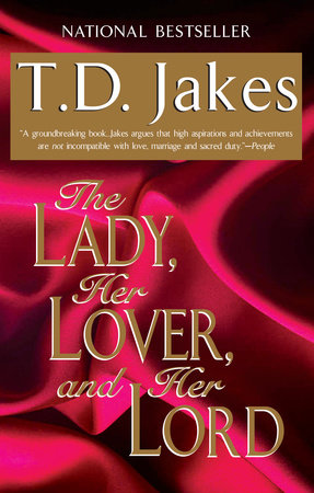The Lady, Her Lover, and Her Lord by T. D. Jakes