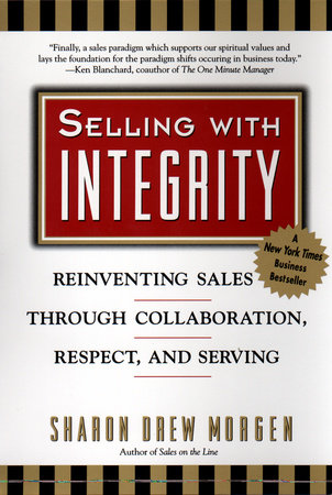 Selling with Intergrity by Sharon Drew Morgan