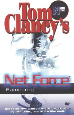 Tom Clancy's Net Force: Gameprey by Mel Odom