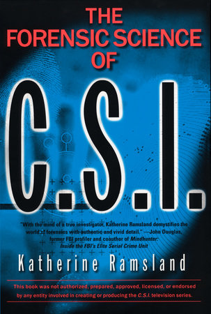 Forensic Science of CSI by Katherine Ramsland