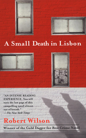 A Small Death in Lisbon by Robert C. Wilson