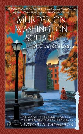 Murder on Washington Square by Victoria Thompson