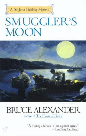Smuggler's Moon by Bruce Alexander