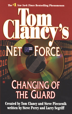 Tom Clancy's Net Force: Changing of the Guard by Steve Perry and Larry Segriff