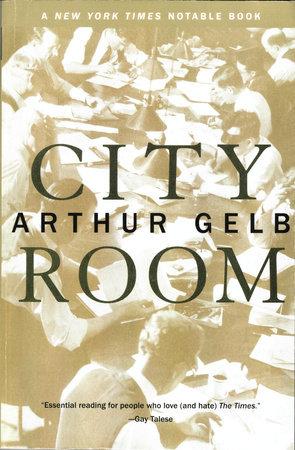 City Room by Arthur Gelb