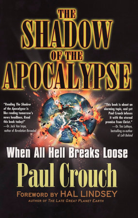 The Shadow of the Apocalypse by Paul Crouch